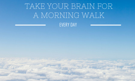 Brain for a Morning Walk