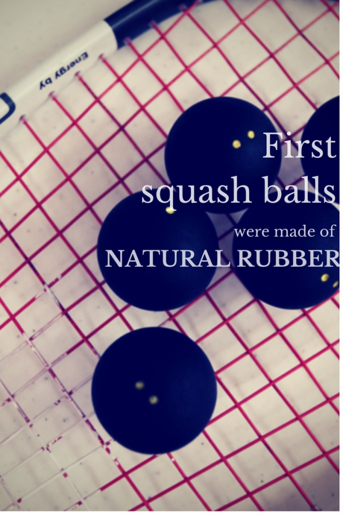 First squash balls were made of natural rubber