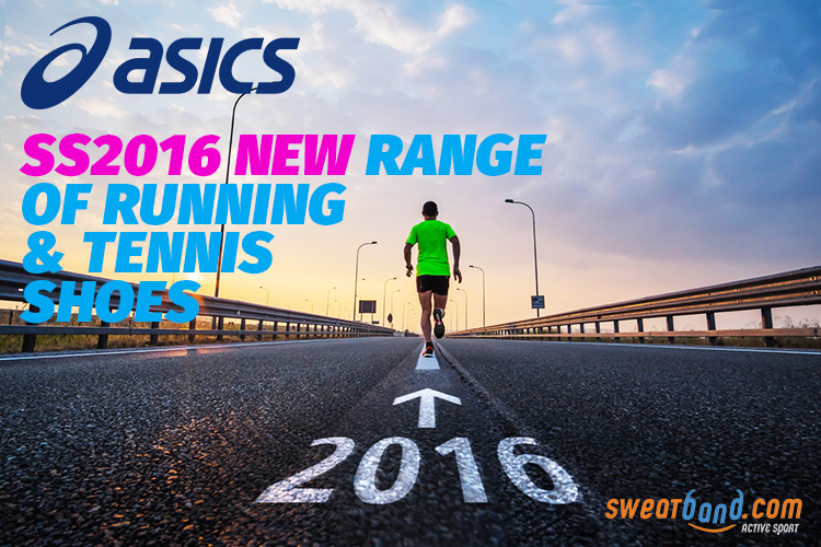New ASICS SS16 Running and Tennis Shoes Range