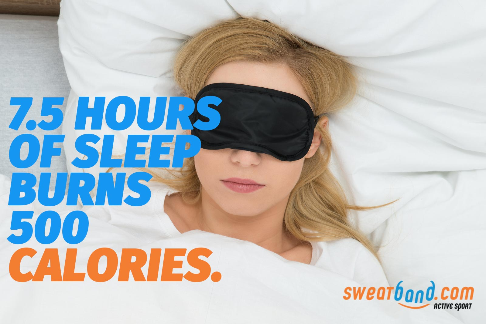 You might think sleeping is the opposite of working out, but actually your body burns around 500 calories during 7.5 hours of shut eye.