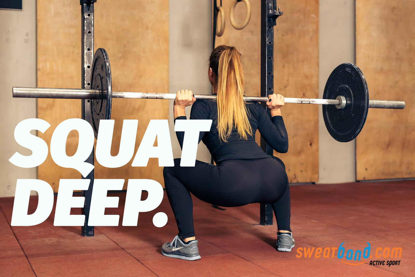 Leg day - squat deep.