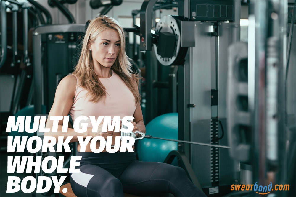 Multi gyms work your whole body