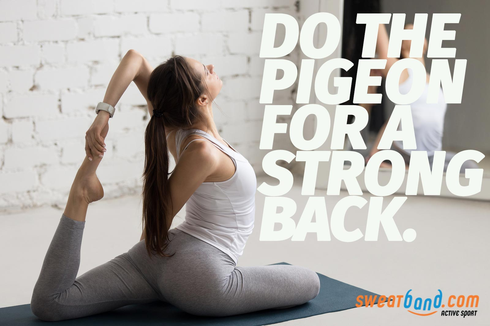 Do the Pigeon Pose for a strong back