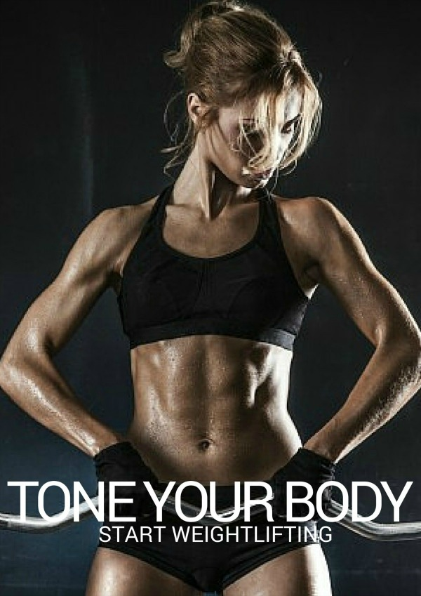 Tone your body, start weightlifting