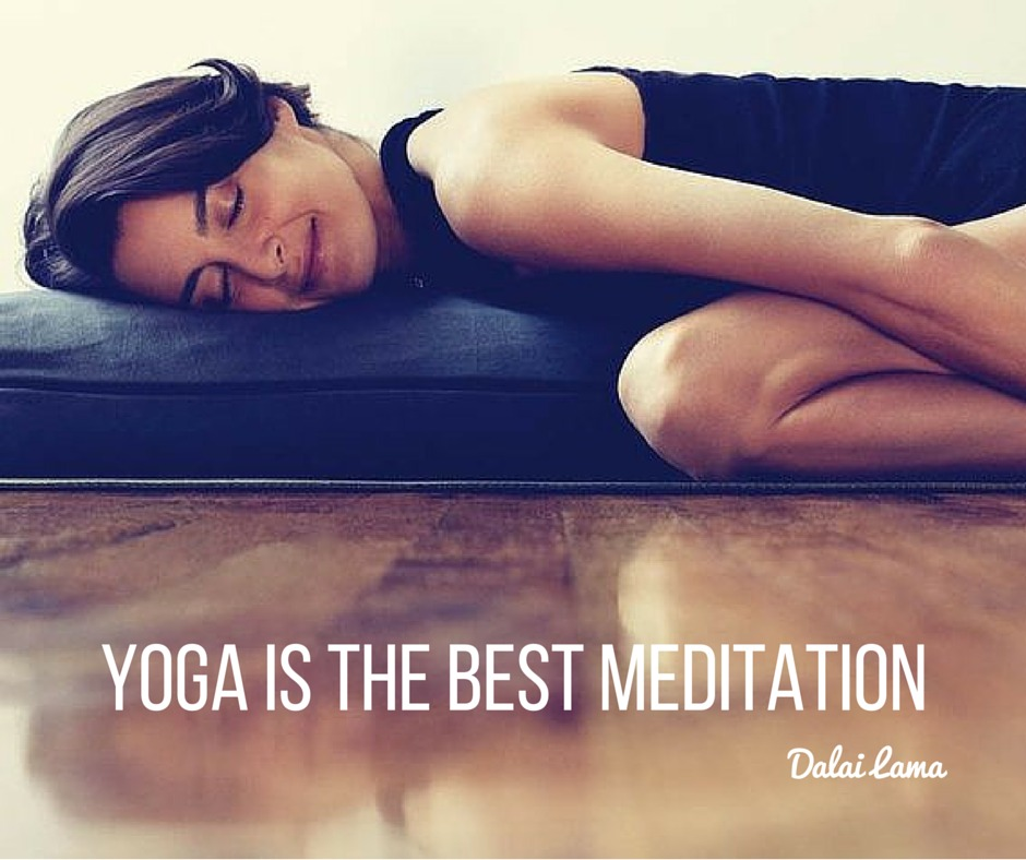 Yoga is the best meditation - Dalai Lama