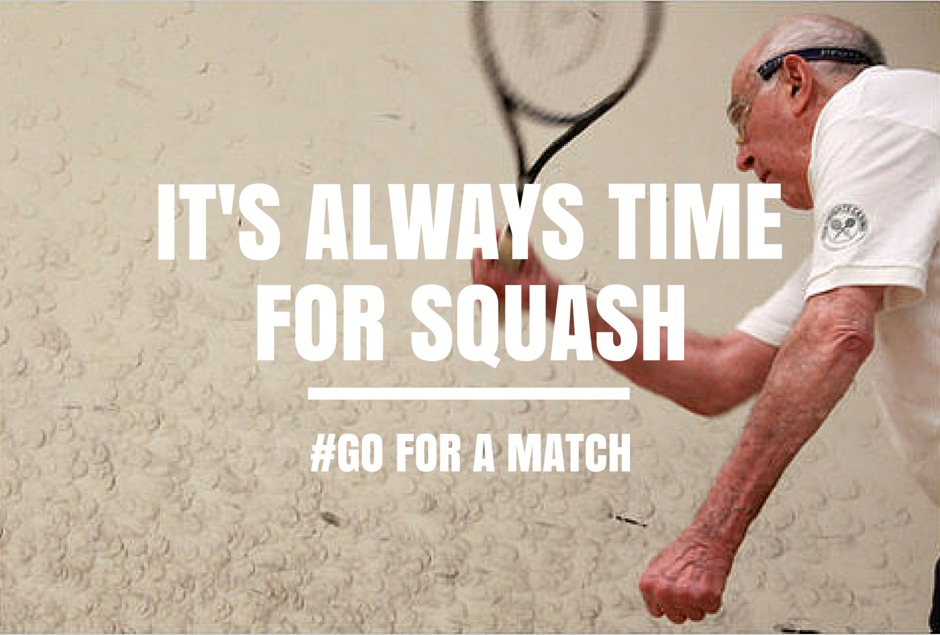 It's always time for squash. Go for a match.