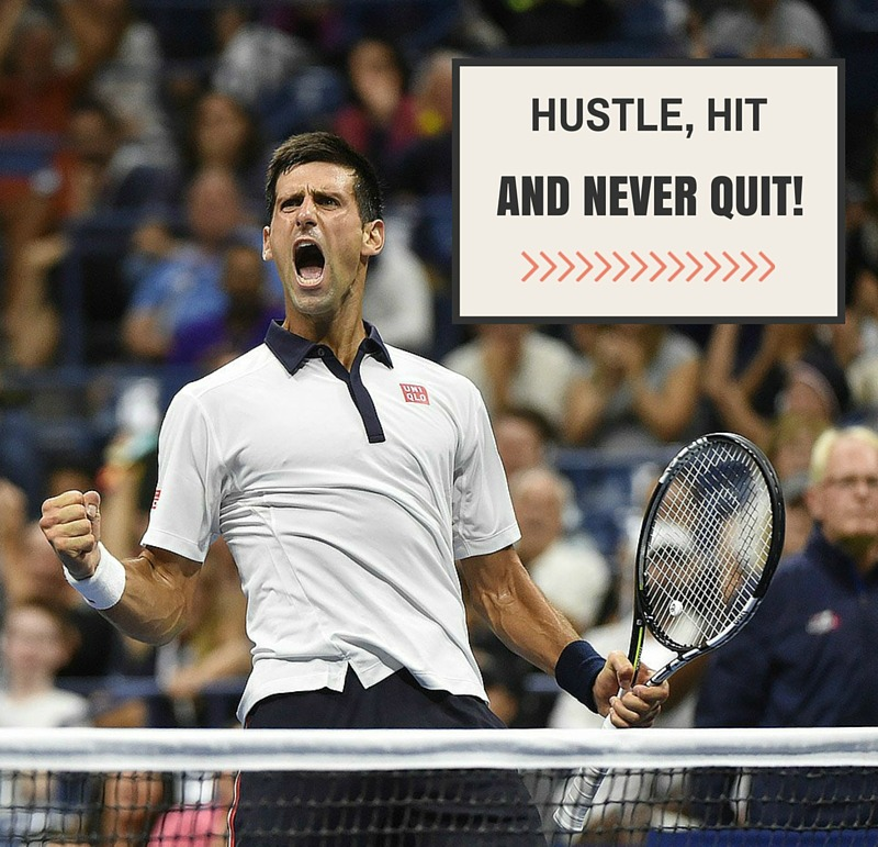 Hustle, hit and never quit attitude