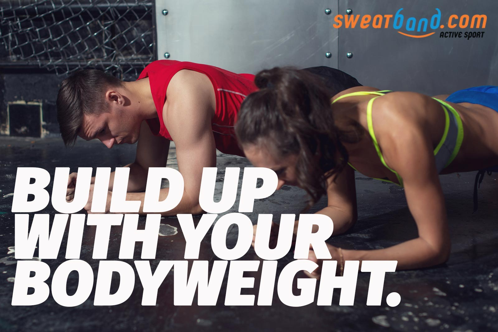 Use your own body weight to build up your strength