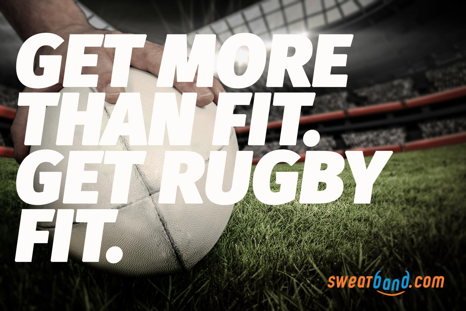 Get more than fit. Get rugby fit.