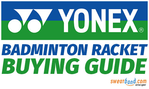 Yonex Badminton Racket Buying Guide