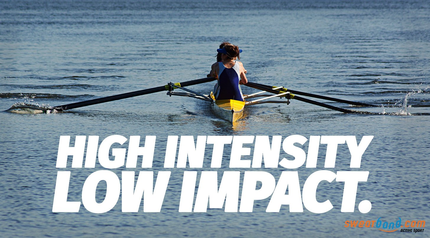 Rowing is high intensity and low impact